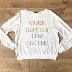 NWOT WILDFOX More Glitter Less Bitter Sweatshirt